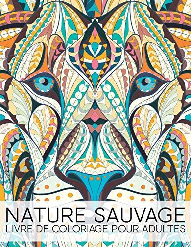 Nature Sauvage: Livre De Coloriage Pour Adultes par Papeterie Bleu
