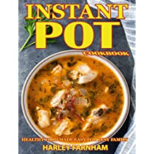 Instant Pot Cookbook: Healthy Food Made Easy For Busy Family ( Instant Pot Recipes, Electric Pressure Cooker Cookbook, Low Carb Diet, Healthy Cookbook) (English Edition)