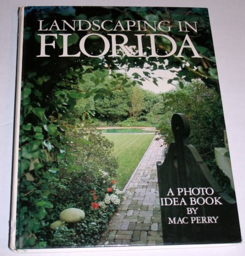 Landscaping in Florida: A Photo Idea Book by Mac Perry (1990-02-02)