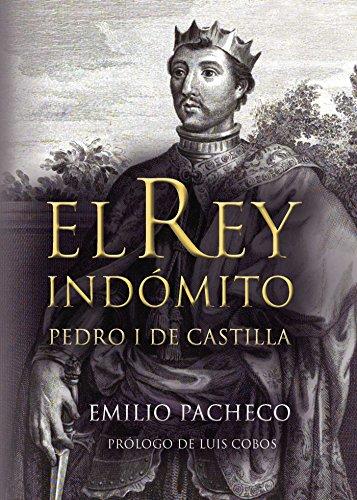 El rey indómito. Pedro I de Castilla