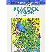 Creative Haven Peacock Designs Coloring Book: (Creative Haven Coloring Books)