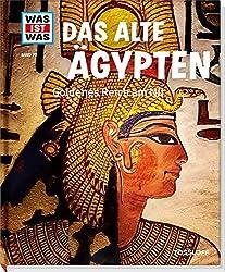 Das alte Ägypten. Goldenes Reich am Nil (WAS IST WAS Sachbuch, Band 70)