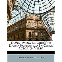 Doña Jimena De Ordóñiz: Drama Romántico En Cinco Actos, En Verso