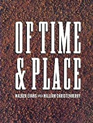 Of Time and Place: Walker Evans and William Christenberry (Untitled) by Thomas W. Southall (1990-06-30)