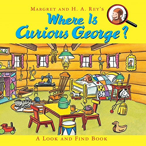 Where is Curious George?: A Look and Find Book por H. A. Rey