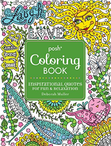 Posh Adult Coloring Book: Inspirational Quotes for Fun & Relaxation: Deborah Muller (Und Kunsthandwerk Mehr)