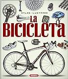 La Bicicleta (Atlas Ilustrado)