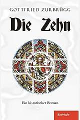Die Zehn: Ein historischer Roman Taschenbuch