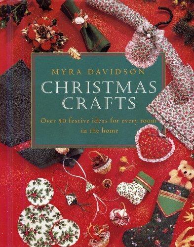Christmas Crafts: Over 50 Festive Ideas for Every Room in the Home por Myra Davidson