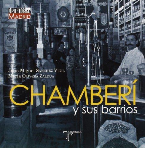 Chamberí y sus barrios by María Olivera Zaldua;Juan Miguel Sánchez Vigil(2012-12-01)