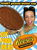 Giant Reese's Peanut Butter Cup: DIY Food Ideas [OV]
