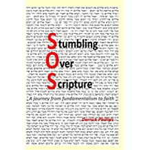 SOS (Stumbling Over Scripture): a journey from fundamentalism to faith