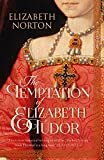 The Temptation of Elizabeth Tudor (Great Lives)