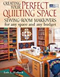 Creating Your Perfect Quilting Space: Sewing-Room Makeovers for Any Space and Any Budget