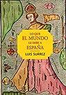 Lo que el mundo le debe a España par Suárez