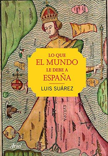 Lo que el mundo le debe a España por Luis Suárez