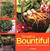Small is Bountiful: Getting More from Less in Your Small Space