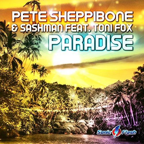 Pete Sheppibone & SashMan feat. Toni Fox - Paradise
