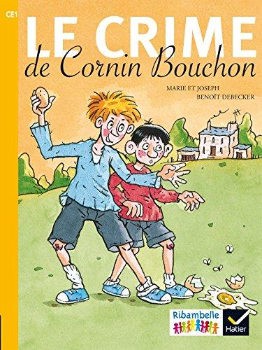 Ribambelle CE1 série jaune éd. 2016 - Le crime de Cornin Bouchon - Album 5