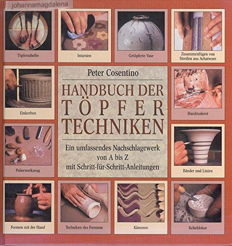 Handbuch der Tpfertechniken. Ein umfassendes Nachschlagewerk von A bis Z mit Schritt-fr-Schritt-Anleitung