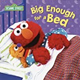 Big Enough for a Bed (Sesame Street) (Sesame Street Board Books)