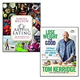 lose weight for good tom kerridge [hardcover] and artful eating 2 books collection set - full-flavour cooking for a low-calorie diet, the psychology of lasting weight loss