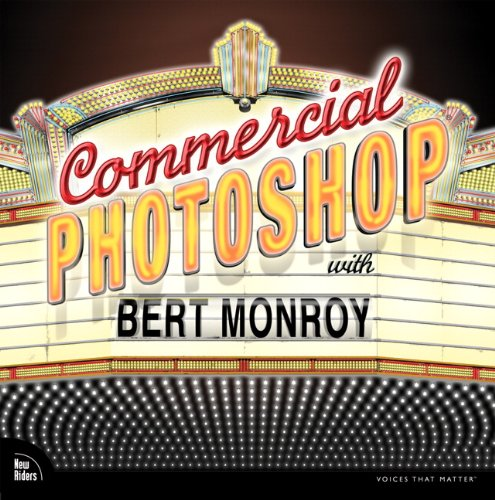 Commercial Photoshop with Bert Monroy (Voices That Matter) (English Edition)