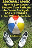 BEACHBALL MAGIC: For All Seniors (English Edition)