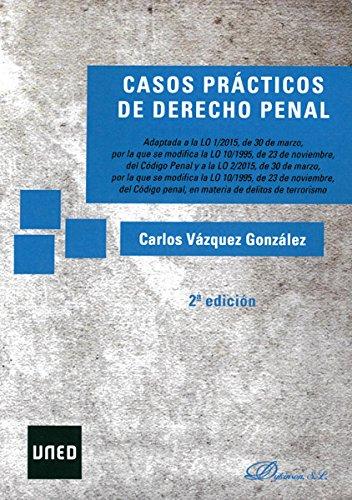 Casos prácticos de Derecho Penal. por Carlos Vázquez González