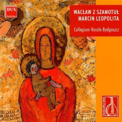 Leopolita : Missa Paschalis. Szamotul : Motets.