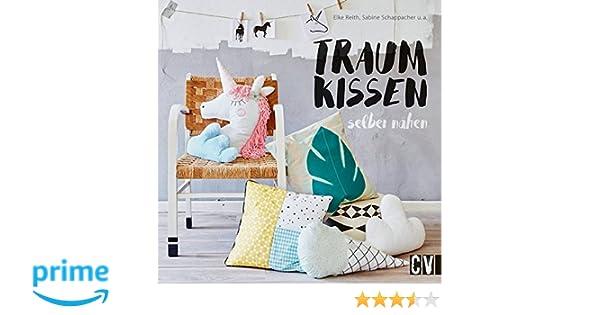 Traumkissen Selber Nahen Amazon De Elke Reith Sabine Schappacher