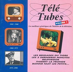 Télé tubes volume 1 : les meilleurs génériques de l'histoire de la télévision