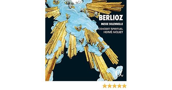 Berlioz: Messe Solennelle H 20 - Le Concert Spirituel, Hector ...