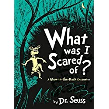 What Was I Scared Of? (Dr Seuss)