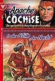 Apache Cochise 2 - Western: In der Stille der Nacht