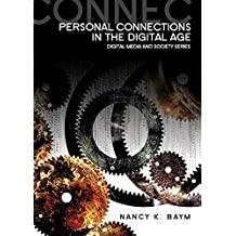 [Personal Connections in the Digital Age] (By: Nancy K. Baym) [published: June, 2010]