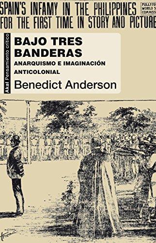Bajo tres banderas (Universitaria) por Benedict Anderson