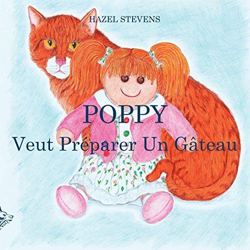 Poppy Veut Préparer Un Gâteau par Hazel Stevens