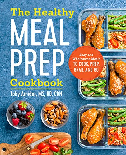 The Healthy Meal Prep Cookbook: Easy and Wholesome Meals to Cook, Prep, Grab, and Go (English Edition)