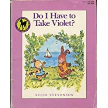 Do I Have to Take Violet? by Sucie Stevenson (1992-08-05)