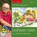 Mein Atelier: Grundkurs Aquarell - Landhäuser malen: mit Ekkehardt Hofmann von Christophorus Verlag bei TapetenShop