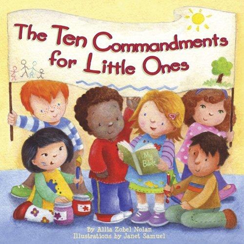 The Ten Commandments for Little Ones by Allia Zobel Nolan (2009-01-01)