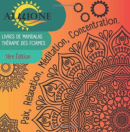 Livre De Coloriage Pour Adulte: Relaxation du Mental, Soulagement du Stress, Phrases Meditatives Pour Chaque Dessin