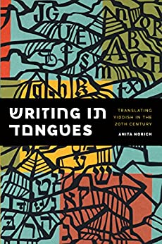 Writing in Tongues: Translating Yiddish in the Twentieth Century par [Norich, Anita]
