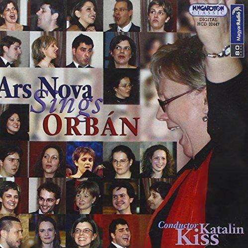 Ars Nova Sings Orban by Gyorgy Orban