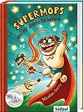 Supermops und der dreiste Dackelraub (Südpol Lesewelt-Entdecker / Spannend, lustig, leicht zu lesen!)