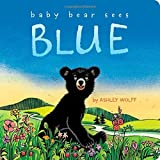 Baby Bear Sees Blue (Classic Board Books) by Ashley Wolff (2014-09-09)