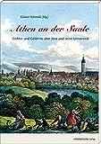 Athen an der Saale: Dichter und Gelehrte über Jena und seine Universität -