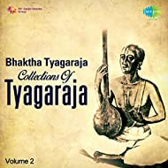 Bhaktha Tyagaraja Collections of Tyagaraja, Vol. 2