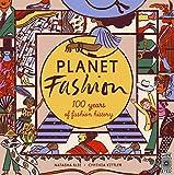 Planet Fashion 100 Years of Fashion History /Anglais